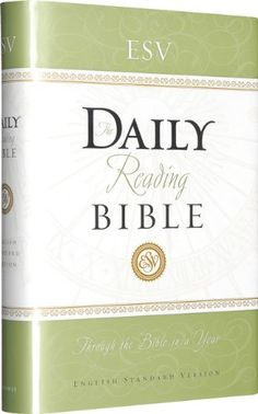 English Standard Version - literal, word-for-word translation... read-through the Bible in a year