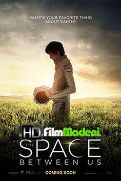 The Space Between Us Boy meets girl. Girl lives on Earth. Boy lives on Mars . Starring Gary Oldman, Asa Butterfield, Carla Gugino and Britt Robertson. Films Hd, Hd Movies, Movies To Watch, Movies Online, Movie Film, 2017 Movies, Movie Plot, Cinema Film, Movies Free