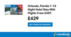 Orlando, Florida 7-10 Night Hotel Stay With Flights From £429 at Go Groopie