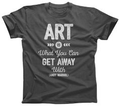 Art is What You Can Get Away With Andy Warhol T-Shirt by boredwalk