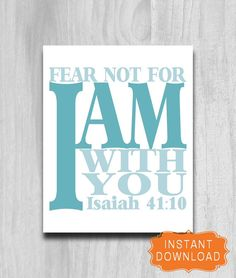 Hey, I found this really awesome Etsy listing at http://www.etsy.com/listing/118912924/bible-verse-print-fear-not-for-i-am-with