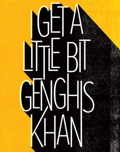 Don't want you yo get it on with anyone else but me (Poster A Day #14: Genghis Khan by Miike Snow — Mad Honey)