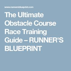 The Ultimate Obstacle Course Race Training Guide – RUNNER'S BLUEPRINT