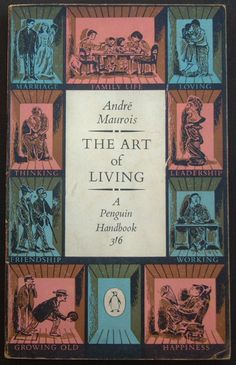 'The Art of Living', André Maurois. Penguin handbook first edition from 1960.