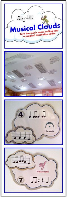 Musical Clouds on the Ceiling // Putting musical clouds on the ceiling of the music room makes good use of ALL the teachable space! Use a laser pointer to guide the search for symbols, rhythmic patterns, melodic patterns, etc. Play 'I Spy' to reinforce musical concepts. Easy to make. . . an idea that works!