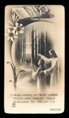 santino-holy card*ediz. NB n.1725 SI AMBULAVERO IN MEDIO UMBRAE... Religious Pictures, Jesus Pictures, Vintage Holy Cards, Daughters Of The King, Eucharist, Catholic Prayers, Christian Art, Holy Quotes, Faith