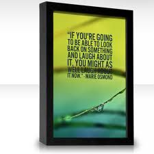If you are going to be able to look back on something and laugh about it, you might as well laugh - Google Search