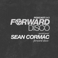 FD043: Sean Cormac by Forward Disco