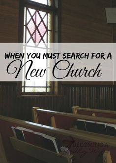Sometimes we have to seek out a new church for our family to attend. Here are a few things we have learned while struggling to find our own home church.