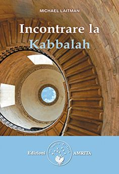 Incontrare la Kabbalah (Italian Edition) by Michael Laitman
