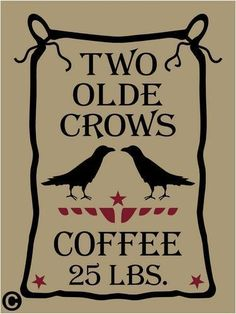 Primitive STENCIL,  TWO OLDE CROWS COFFEE On Feed Sack 25 Pounds Country Theme FOR SALE • $12.95 • See Photos! Money Back Guarantee. PayPal Accepted & Is Due Within One Day Of Purchase. Shipping Details: Will Ship USPS At A Flat Rate Of $2.95. There Are No Additional Shipping Charges Per Item. 161022316591