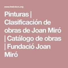 Pinturas | Clasificación de obras de Joan Miró | Catálogo de obras | Fundació Joan Miró
