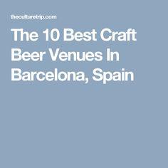 The 10 Best Craft Beer Venues In Barcelona, Spain