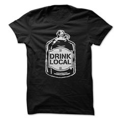 Drink Local T T-Shirts, Hoodies. BUY IT NOW ==► https://www.sunfrog.com/LifeStyle/Drink-Local-T-shirts-.html?id=41382