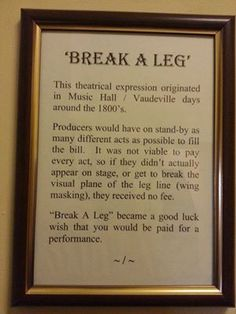 """The true meaning of """"break a leg"""". it's sad how few thespians even know what this saying really means. Newsflash, I don't actually want you to break your physical leg! My first time co-directing! Theatre Quotes, Theatre Nerds, Music Theater, Broadway Theatre, Drama Theatre, Musicals Broadway, Theatre Props, Drama Teacher, Drama Class"""