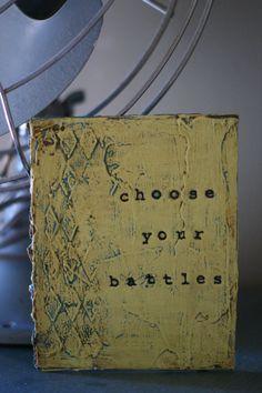 Choose Your Battles Original Handmade Mixed by PaperandMallet