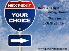 Choosing is leading. Do you choose or do you have someone else choose for you ? www.powerofchange.be