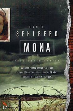 Mona van Dan Torsten Sehlberg | ISBN:9789045207834, verschenen: 2013, aantal paginas: 304 #mona #dantsehlberg #thriller #thrillers #spanning #boek - Eric Söderqvist heeft een door gedachten bestuurbaar systeem uitgevonden. Zijn vrouw komt na het testen van de uitvinding in een coma terecht. De doktoren tasten volkomen in het duister maar Eric is ervan overtuigd dat zijn vrouw geïnfecteerd is met een krachtig computervirus...
