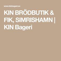 KIN BRÖDBUTIK & FIK, SIMRISHAMN | KIN Bageri