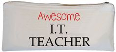 Awesome I.T. Teacher Pencil Case