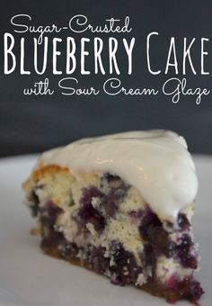 Sugar-Crusted Blueberry Cake with Sour Cream Glaze. Oh my goodness, this cake is SO yummy! The perfect blend of sweet & tart. The crunchy sugar crust is to die for!