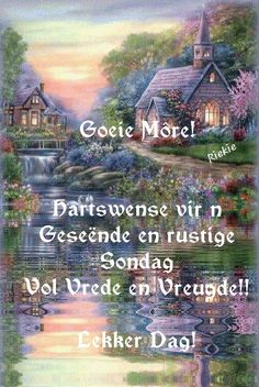 Lekker Dag, Blessed Week, Goeie Nag, Goeie More, Afrikaans Quotes, Bible Verses Quotes, Happy Sunday, Good Morning, Qoutes