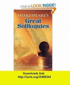Shakespeares Great Soliloquies (9780486449401) William Shakespeare, Bob Blaisdell , ISBN-10: 0486449408  , ISBN-13: 978-0486449401 ,  , tutorials , pdf , ebook , torrent , downloads , rapidshare , filesonic , hotfile , megaupload , fileserve