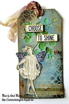 Astrid's Artistic Efforts: Choose to Shine, - Tag Friday at a Vintage Journey.