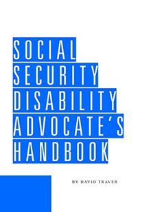 Social Security Disability Advocate's Handbook
