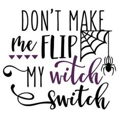 Silhouette Design Store: don't make me flip witch switch phrase