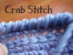 Edging for any knit or crochet project = CRAB STITCH .