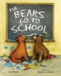 The Bears Go to School by Kay Winters and illustrated by Katherine Kirkland. Published by Albert Whitman and Company, Fall 2013.
