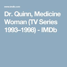 Dr. Quinn, Medicine Woman (TV Series 1993–1998) - IMDb