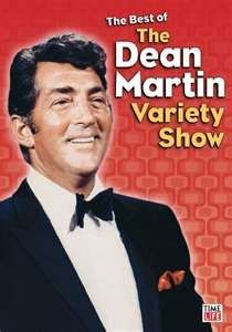 Dean Martin Variety Show. my dad and i would watch every thursday
