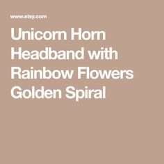 Unicorn Horn Headband with Rainbow Flowers Golden Spiral