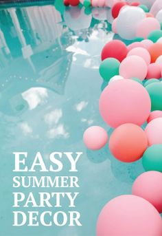 Add balloons to your pool for a quick and easy splash of color for your next party! | DIY party decorations