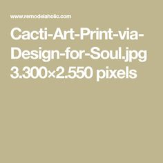 Cacti-Art-Print-via-Design-for-Soul.jpg 3.300×2.550 pixels