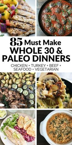 You'll love this collection of 85 of the best Whole 30 & Paleo dinner recipes!