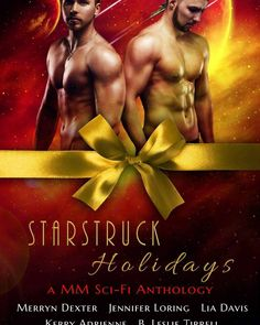 #books  New Holiday Anthology up for pre-order!  Starstruck Holidays: A MM Sci-Fi Romance Anthology By: Jennifer Loring B. Leslie Tirrell Merryn Dexter Kerry Adrienne and Lia Davis  Heat up your holidays with four out of this world MM sci-fi romance novellas from five bestselling authors.  AND it's only #99cents through release week then it the price goes up.  From Jennifer Lorings NO ONE ON EARTH  Erukkass has located his deceased lover in another dimension and refuses to leave without him…