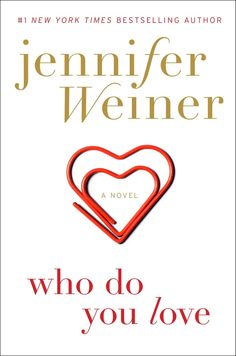 """Jennifer Weiner: """"Your first love is important. It's part of your story.  The story you'll tell yourself, the one you'll tell about yourself, for the rest of your life."""""""