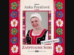 Anka Poráčová- Cije to polečko/ Oj pila ja/ Oj čorna ja si čorna - YouTube