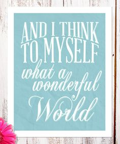Makes me smile to think about singing this song every single day. Such a good one. :: 'Wonderful World' Wall Art