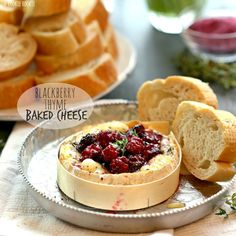 Blackberry Thyme Baked Cheese! Make with Camembert and Brie, made with ...