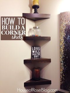 really wanting this in the living room. maybe after we place doorway between the bedroom (soon to be living room) and the (now) living room. one on each side ***How To Build A Corner Shelf in 7 Minutes - Video Tutorial included! My New Room, My Room, Hm Deco, Corner Shelves, Book Shelves, Corner Wall, Home Organization, Home Projects, Diy Furniture