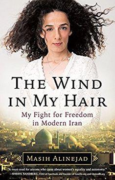 Amazon.com: The Wind in My Hair: My Fight for Freedom in Modern Iran (9780316548915): Masih Alinejad: Books