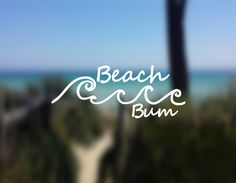 DECAL {Beach Bum Decal} Ocean Decal | Vinyl Decal | Car Window Decal | Laptop Decal | Laptop Sticker | Water Bottle Decal | Phone Decal