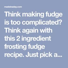 Think making fudge is too complicated? Think again with this 2 ingredient frosting fudge recipe. Just pick a can frosting flavor, add toppings and you are done! Making Fudge, How To Make Fudge, Easiest Fudge Recipe In The World, 2 Ingredient Fudge, Fudge Recipes, Chocolate Fudge, 2 Ingredients, Kid Friendly Meals, Frosting