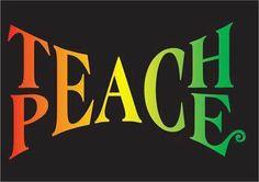 Enough said - Teach Peace.