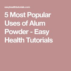5 Most Popular Uses of Alum Powder - Easy Health Tutorials Natural Essential Oils, Natural Oils, Natural Health, Alum Uses, Skin Tightening, Gray Hair, Natural Living, Things To Know, Body Shapes
