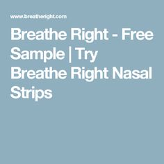 Breathe Right - Free Sample | Try Breathe Right Nasal Strips